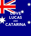 LOVE LUCAS AND CATARINA  - Personalised Poster large