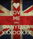 LOVE ME AND DANYELLA XXXOOXXX - Personalised Poster large