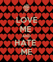 LOVE ME  AND HATE  ME - Personalised Poster large