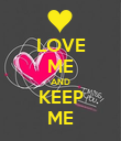 LOVE ME AND KEEP ME - Personalised Poster large