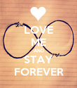 LOVE ME AND STAY FOREVER - Personalised Poster large