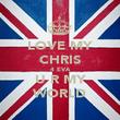 LOVE MY CHRIS 4 EVA U R MY WORLD - Personalised Poster large