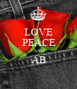 LOVE PEACE AND AB  - Personalised Poster large