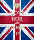 LOVE ROB AND CARRY ON - Personalised Poster large