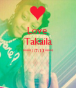 Love  Takaila ****1/7/13****   - Personalised Poster large