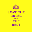 LOVE THE BABES HATE THE REST - Personalised Poster large