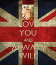LOVE YOU AND ALWAYS WILL - Personalised Poster large