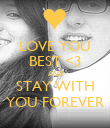 LOVE YOU BEST <3 AND STAY WITH YOU FOREVER - Personalised Poster large