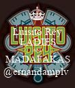 Luisito Rey LADIES AND MADAFAKAS @ernandamplv  - Personalised Poster large