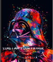 LUKE I AM YOUR FATHER - Personalised Poster large