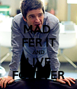 MAD  FER IT AND LIVE FOREVER - Personalised Poster large
