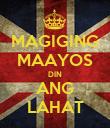 MAGIGING MAAYOS DIN ANG LAHAT - Personalised Poster large