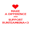 MAKE A DIFFERENCE AND SUPPORT RUNTEAMKINA<3 - Personalised Poster large