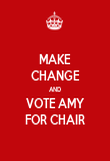 MAKE CHANGE AND VOTE AMY FOR CHAIR - Personalised Poster large