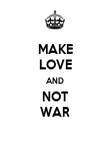MAKE LOVE AND NOT WAR - Personalised Poster large