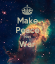 Make Peace Not War  - Personalised Poster large