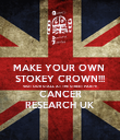 MAKE YOUR OWN  STOKEY CROWN!!! VISIT OUR STALL AT THE STREET PARTY! CANCER RESEARCH UK - Personalised Poster large