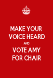 MAKE YOUR  VOICE HEARD AND VOTE AMY FOR CHAIR - Personalised Poster large