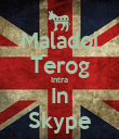 Maladoi Terog Intra In Skype - Personalised Poster large