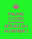 MALINKI CLOSED FOR VACATIONS RETURN ON NOVEMBER 2 - Personalised Poster large