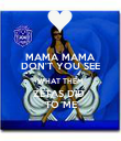 MAMA MAMA DON'T YOU SEE WHAT THEM ZETAS DID  TO ME - Personalised Poster large