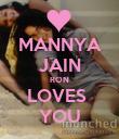 MANNYA JAIN RON LOVES  YOU - Personalised Poster large