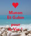Manon Et Gabin ❤ pour la Vie ! - Personalised Poster large
