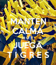 MANTÉN CALMA H O Y JUEGA T I G R E S - Personalised Poster large