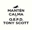 MANTÉN CALMA Y Q.E.P.D. TONY SCOTT - Personalised Large Wall Decal