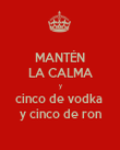 MANTÉN LA CALMA y cinco de vodka  y cinco de ron - Personalised Poster large