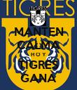 MANTEN CALMA H O Y TIGRES GANA - Personalised Poster large