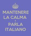MANTENERE LA CALMA  E PARLA ITALIANO - Personalised Poster large