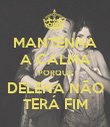 MANTENHA A CALMA PORQUE DELENA NÃO TERÁ FIM - Personalised Poster large