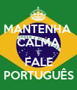 MANTENHA  CALMA E FALE PORTUGUÊS - Personalised Poster large