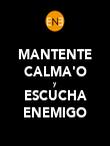 MANTENTE CALMA'O y ESCUCHA ENEMIGO - Personalised Poster large