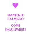 MANTENTE CALMADO Y COME SALU-SWEETS - Personalised Poster large