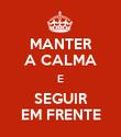 MANTER A CALMA E SEGUIR EM FRENTE - Personalised Poster large