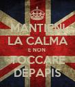 MANTIENI LA CALMA E NON  TOCCARE DEPAPIS - Personalised Poster large