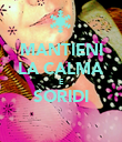 MANTIENI LA CALMA E SORIDI  - Personalised Poster large