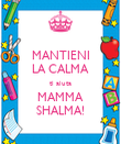 MANTIENI LA CALMA ti aiuta MAMMA SHALMA! - Personalised Poster large