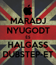 MARADJ NYUGODT ÉS HALGASS DUBSTEP-ET - Personalised Large Wall Decal