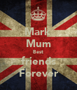 Mark  Mum Best  friends Forever - Personalised Poster large