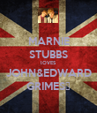 MARNIE STUBBS lOVES JOHN&EDWARD GRIMES♥ - Personalised Poster large