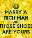 MARRY A RICH MAN AND THOSE SHOES ARE YOURS - Personalised Poster large