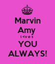 Marvin Amy  l <v e s  YOU ALWAYS! - Personalised Poster large