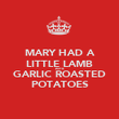 MARY HAD A LITTLE LAMB WITH GARLIC ROASTED POTATOES - Personalised Poster large