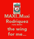 MAXI..Maxi Rodriquez runs down the wing for me... - Personalised Poster large