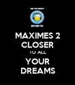 MAXIMES 2 CLOSER TO ALL YOUR DREAMS - Personalised Poster large