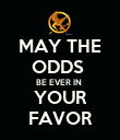 MAY THE ODDS  BE EVER IN  YOUR FAVOR - Personalised Poster large
