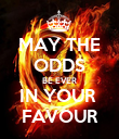 MAY THE ODDS BE EVER IN YOUR  FAVOUR - Personalised Poster large